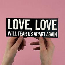 "Joy Division lyric Sticker! ""Love will tear us apart"", warsaw, unknown pleasures"
