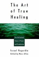 Art of True Healing : The Unlimited Power of Prayer and Visualization by Israel…