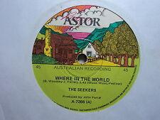 "Seekers ""Where In The World"" Scarce Oz 7"""