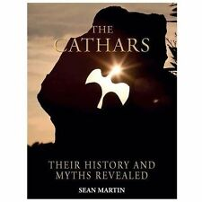 The Cathars : Their History and Myths Revealed by Sean Martin (2013, Paperback)