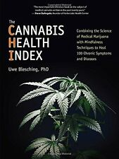 The Cannabis Health Index : Combining the Science of Medical Marijuana with...