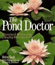 The Pond Doctor: Planning & Maintaining A Healthy Water Garden by Nash, Helen, G