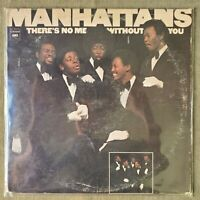 """Manhattans - There's No Me Without You, 12"""" 33 rpm vinyl LP, KC 32444, 1976 USA"""