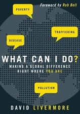 What Can I Do? : Making a Global Difference Right Where You Are by David...