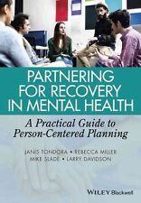 Partnering for Recovery in Mental Health: A Practical Guide to Person-Centered Planning by Larry Davidson, Janis Tondora, Rebecca Miller, Mike Slade (Paperback, 2014)
