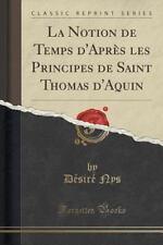 La Notion de Temps D'Apres Les Principes de Saint Thomas D'Aquin (Classic Reprin