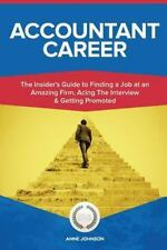 Accountant Career (Special Edition) : The Insider's Guide to Finding a Job at...