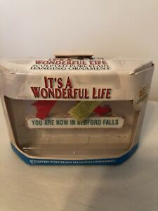 Its a Wonderful Life Porcelain Ornament You are Now in Bedford Falls Enesco NIB