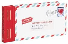 Letters to My Love: Write Now. Read Later. Treasure Forever. (Hardback or Cased