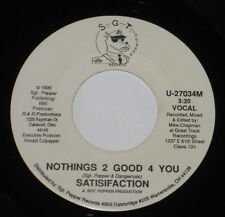 Satisfaction 45 HEAR PRIVATE MODERN SOUL FUNK Nothings 2 Good 4 You SGT PEPPER