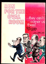 RUN FOR THE OVAL ROOM-POLITICAL CARTOONS-BILL SANDERS MILWAUKEE JOURNAL SIGNED