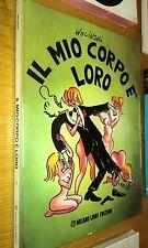 IL MIO CORPO è LORO-WOLINSKI-MILANO LIBRI EDIZIONI-PRIMA EDIZIONE-GIU 1980-VL1