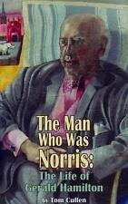 The Man who was Norris: The Life of Gerald Hamilton (Dark Masters), , Cullen, To
