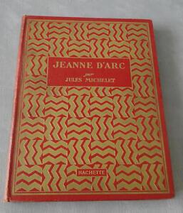 JDN Livre JEANNE D'ARC JULES MICHELET Hachette 1931 illust  HENRI FAIVRE