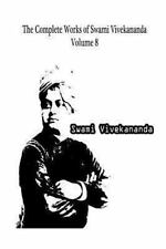 The Complete Works of Swami Vivekananda Volume 8 by Swami Vivekananda (2012,...