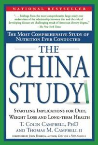 The China Study: The Most Comprehensive Study of Nutrition Ever Conducted and...