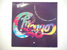 """MAXI 12"""" ▒ CHICAGO : I DON'T WANNA LIVE WITHOUT YOUR LOVE + 25 OR 6 TO 4"""
