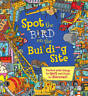 Spot the Bird on the Building Site, Khan, Sarah, New, Book