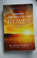 Appointments with Heaven: The True Story of a Country Doctor, His Struggles with