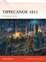 Tippecanoe 1811 : The Prophet's Battle, Paperback by Winkler, John F.; Dennis...