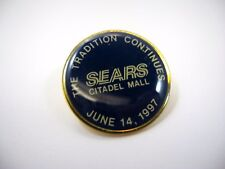 Vintage Collectible Pin: Sears Citadel Mall June 14 1997 The Tradition Continues