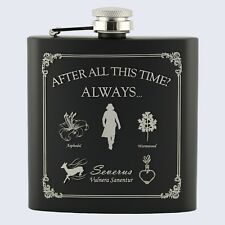SEVERUS SNAPE Style, Afer All This Time, Harry Potter Inspired, 6oz Hip Flask