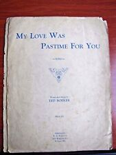 My Love Was Pastime For You - 1937 sheet music - Piano, Vocal, Guitar chords