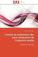 L'ozone Au Traitement Des Eaux R?siduaires De L'industrie Textile: Transfert ...