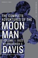 The Complete Adventures of the Moon Man, Volume 1: 1933 by Davis, Frederick C.