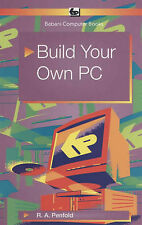 Build Your Own PC by R. A. Penfold (Paperback, 2003)