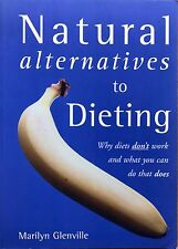 Natural Alternatives to Dieting: Why Diets Don't Work  Marilyn Glenville used PB