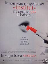 PUBLICITÉ 1965 ROUGE À LÈVRES ROUGE BAISER INSTITUT ÉCLATANT - ADVERTISING