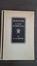 Sucess A Play in Three Acts by A.A. Milne 1926 HC First Edition RARE
