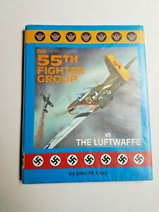 The 55th Fighter Group vs. the Luftwaffe Bomber War Planes German - John Gray