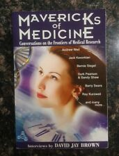 MAVERICKS OF MEDICINE, CONVERSATIONS ON THE FRONTIERS OF MEDICAL: By David Jay
