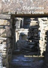 Old Stones and Ancient Bones (Paperback or Softback)