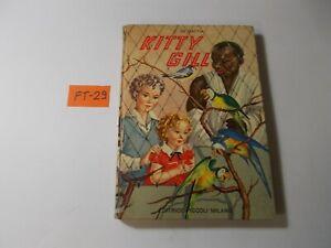LIBRO PER RAGAZZI  KITTY GILL  C. DE MATTIA ED. PICCOLI MILANO 1955 (ILLUSTRATO)