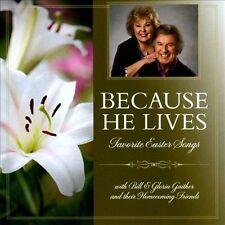 Because He Lives: Favorite Easter Songs Bill & Gloria Gaither (CD, 2014)