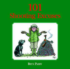 101 Shooting Excuses by Bryn Parry (Hardback, 2005)