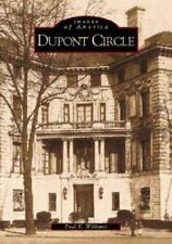 Images of America: Dupont Circle by Paul K. Williams (2000, Paperback)