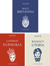 FLOC'H MALE BRITANNIA+LONDON EUPHORIA+REGENCY UTOPIA - EDITIONS ORIGINALES