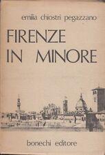 1970: EMILIA CHIOSTRI PEGAZZANO - FIRENZE IN MINORE - BONECHI