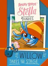 Angry Birds Stella Diaries: Willow Takes The Stage Egmont UK Ltd VeryGood