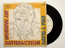 David J. Fire MY FASHION SATISFACTION  Disco anni Ottanta singolo 45 GIRI VINILE