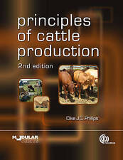Principles of Cattle Production (Modular Texts Series) by Clive J. C. Phillips