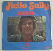 """SILVER  """"Hello Sally""""  SP 7"""" 45T.   FRANCE 1973"""