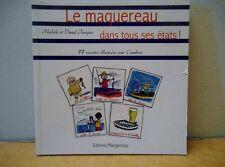 LE MAQUEREAU DANS TOUS SES ETATS ! 2010 .