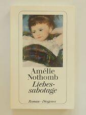 Amelie Nothomb Liebessabotage Roman Diogenes Verlag