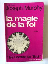 LA MAGIE DE LA FOI 1982 DOCTEUR JOSEPH MURPHY CHEMINS DE L'EVEIL