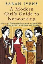 A Modern Girl's Guide To Networking: How to win friends and influence people - f